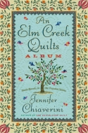 An Elm Creek Quilts Album