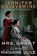 COMING MARCH 3, 2015: Mrs. Grant and Madame Jule